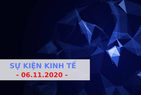 Sự kiện kinh tế ngày 06.11.2020