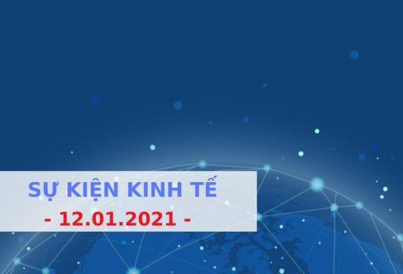 Sự Kiện Kinh Tế ngày 12.01.2021