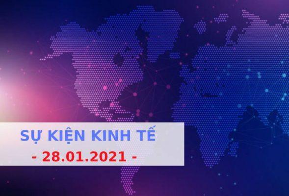 sự kiện kinh tế ngày 28.01.2021